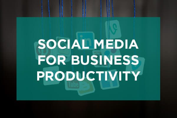 Social media for business productivity